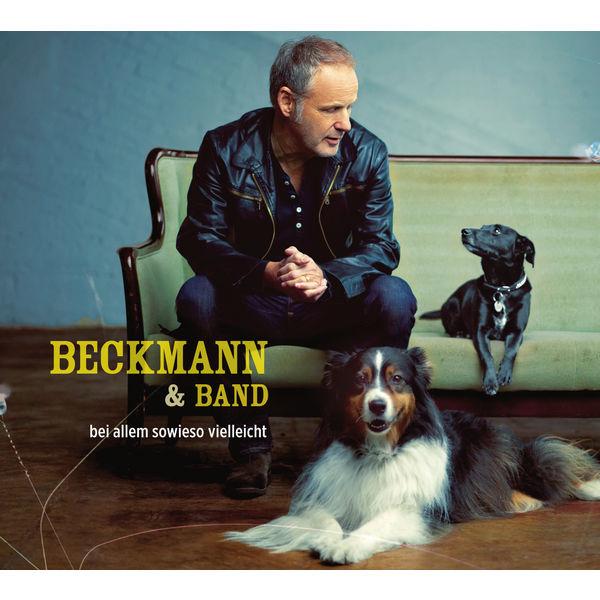 Reinhold Beckmann & Band Bei allem sowieso vielleicht