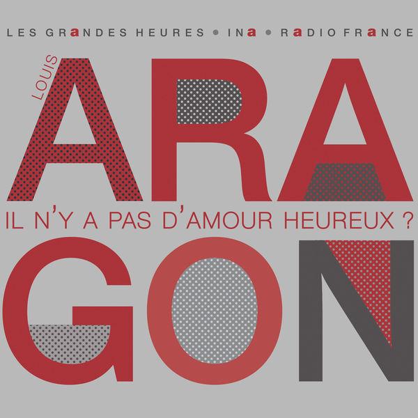 Louis Aragon - Il n'y a pas d'amour heureux ? - Les Grandes Heures Radio France / Ina