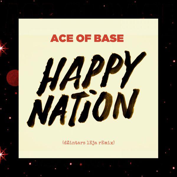 Ace Of Base - Happy Nation (dZintars lEja Remix)
