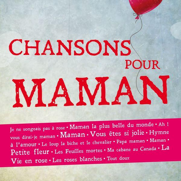 Chansons Pour Maman Various Artists Download And Listen To The Album