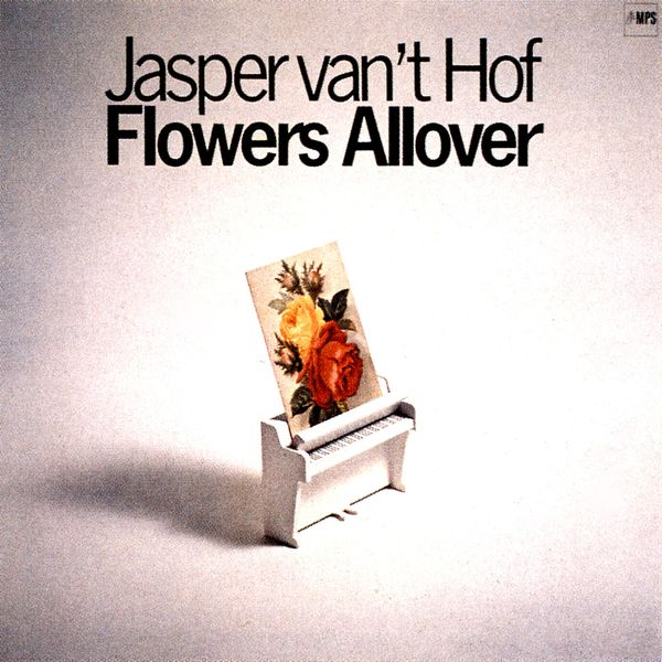 Jasper Van'T Hof - Flowers Allover
