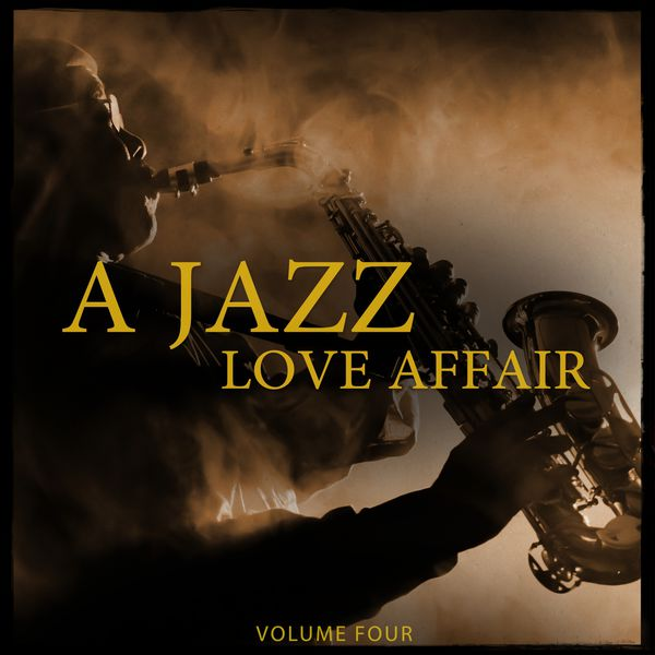 Various Artists - A Jazz Love Affair, Vol. 4 (Finest In Smooth Electronic Jazz)