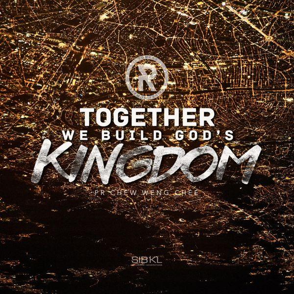 We The Kingdom: Album Together We Build God's Kingdom, SIBKL