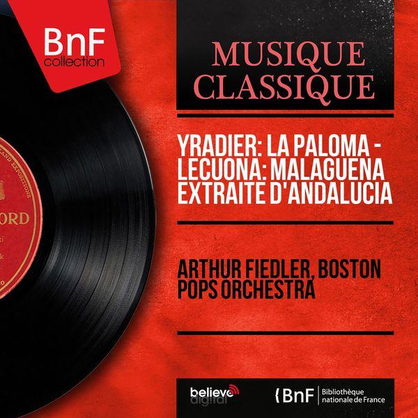 Arthur Fiedler - Yradier: La Paloma - Lecuona: Malagueña extraite d'Andalucía (Mono Version)