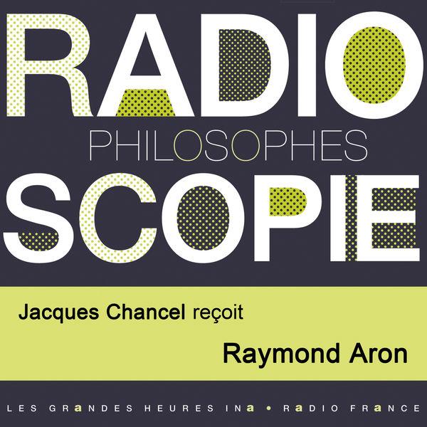Jacques Chancel - Radioscopie (Philosophes): Jacques Chancel reçoit Raymond Aron