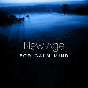 New Age for Calm Mind – Soothing New Age Music, Waves of Calmness, Peaceful Sounds, Chilled Sounds