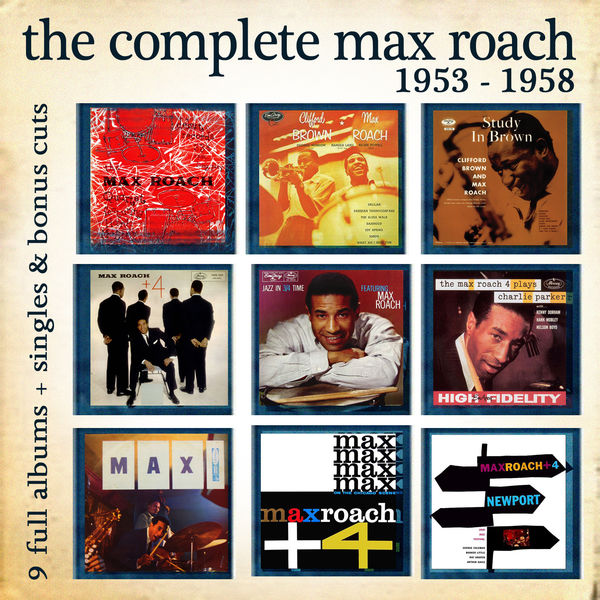Max Roach - The Complete Max Roach 1953 - 1958