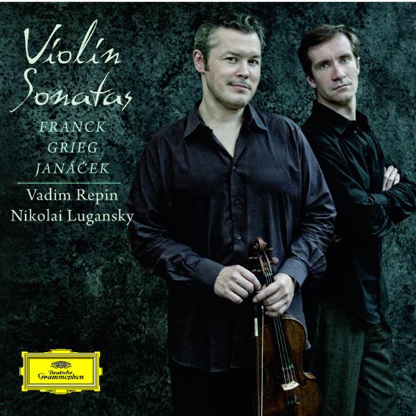 Vadim Repin - Janácek, Grieg & Franck : Sonates pour violon et piano