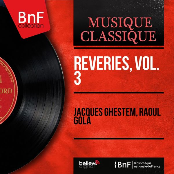 Jacques Ghestem, Raoul Gola - Rêveries, vol. 3 (Mono Version)