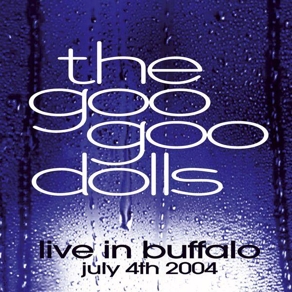 THE GOO GOO DOLLS|Live in Buffalo July 4th, 2004