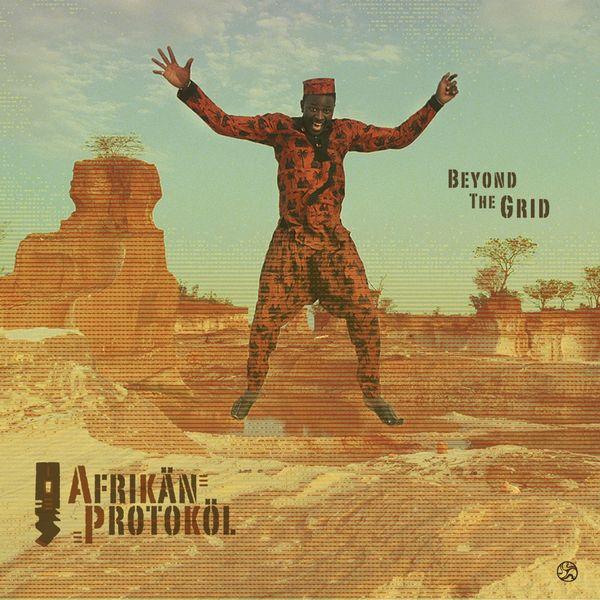 Afrikän Protoköl - Beyond the Grid