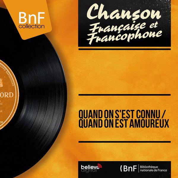 Various Artists - Quand on s'est connu / Quand on est amoureux (Mono Version)