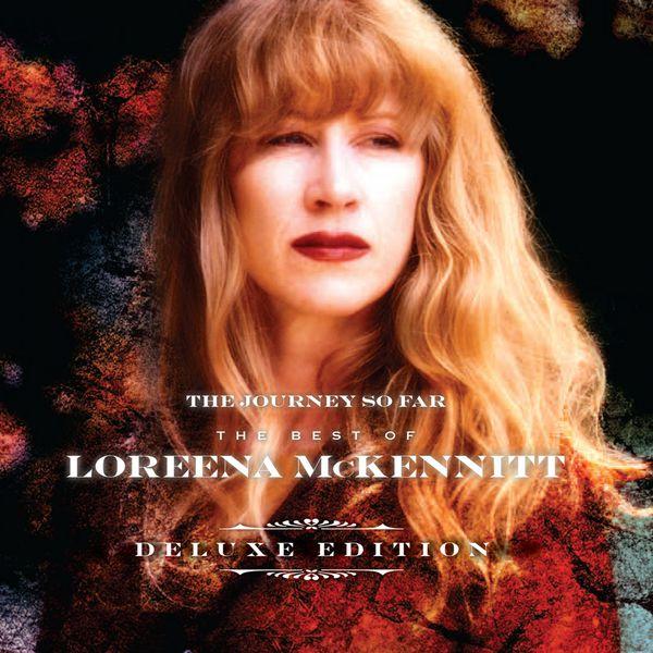 Loreena McKennitt - The Journey so Far - The Best of Loreena McKennitt (Deluxe Edition)