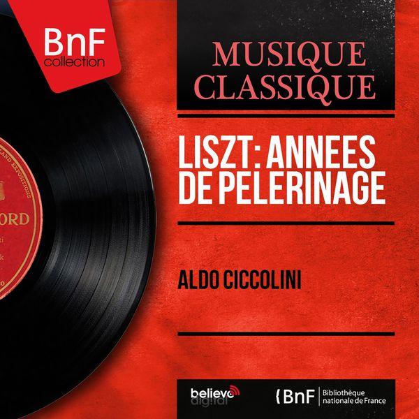 Aldo Ciccolini|Liszt: Années de pèlerinage (Mono Version)