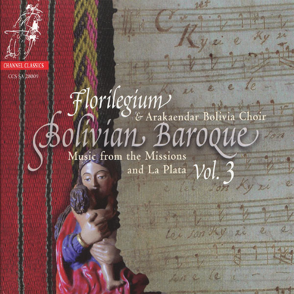 Florilegium - Bolivian Baroque Vol. 3