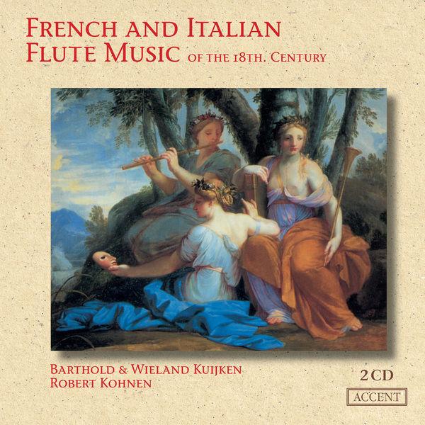 Barthold Kuijken - Musique française et italienne pour flûte du XVIIIe siècle