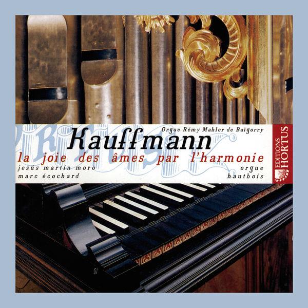 Jesús Martín Moro - Kauffmann: La joie des âmes par l'harmonie