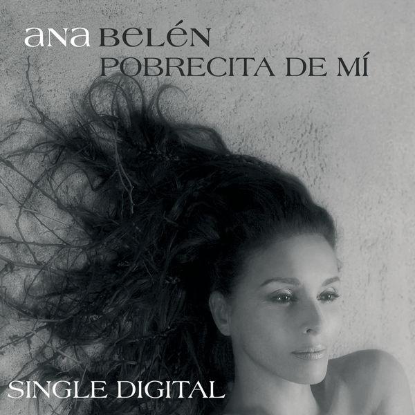 Ana Belén - Pobrecita De Mi
