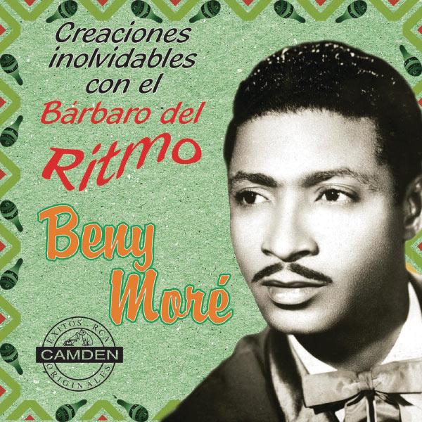 Beny More - Benny More - Creaciones Inolvidables Con El Barbaro Del Ritmo