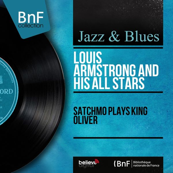 Louis Armstrong & His All Stars - Satchmo Plays King Oliver (Stereo Version)