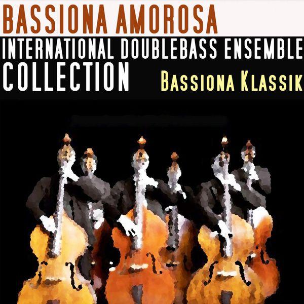 Bassiona Amorosa - Bassiona Klassik (International Double Bass Ensemble Collection)