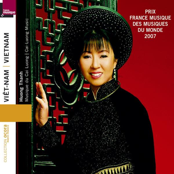 Huong Thanh - Viêt-Nam : Musique du Cai Luong (Prix France Musique des musiques du monde 2007)