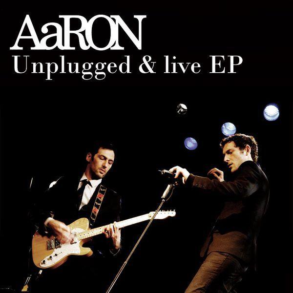 Aaron - Unplugged & Live EP