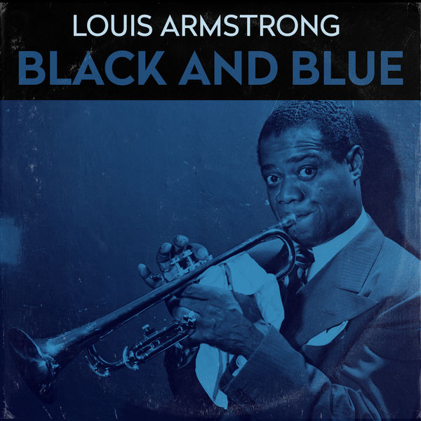 Louis Armstrong & His All Stars - Black And Blue