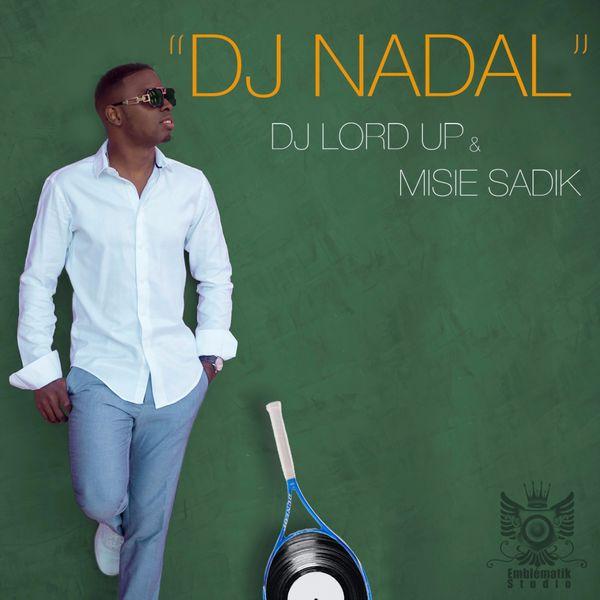 DJ Lord Up, Misié Sadik - DJ Nadal