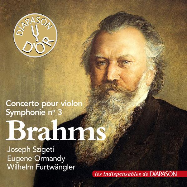 Joseph Szigeti - Brahms: Concerto pour violon & Symphonie No. 3