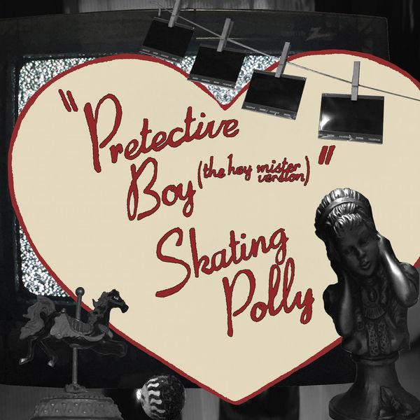 Skating Polly - Pretective Boy (The Hey Mr. Version)