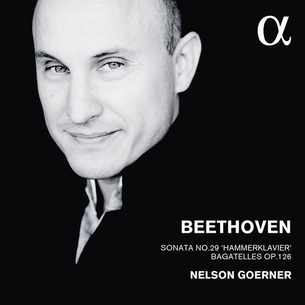 """Nelson Goerner - Beethoven : Sonata """"Hammerklavier"""" - Bagatelles"""