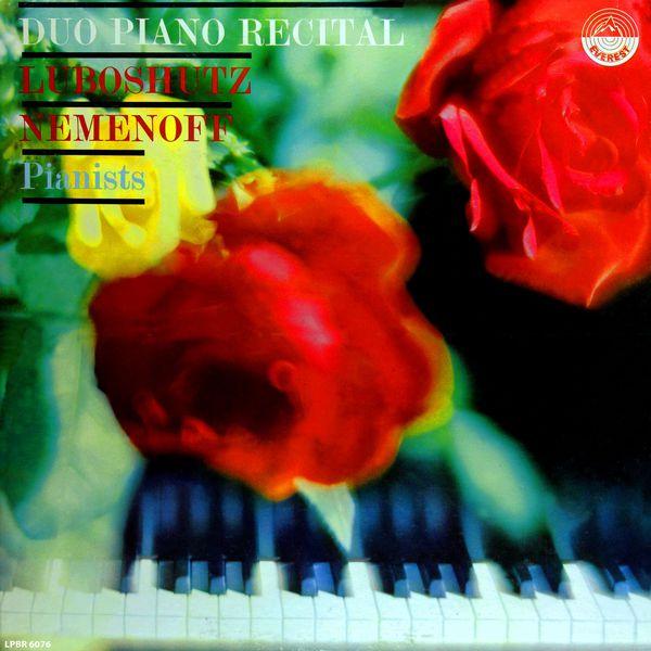 Pierre Luboshutz - Duo Piano Recital: Pierre Luboshutz & Genia Nemenoff, Pianists (Transferred from the Original Everest Records Master Tapes)