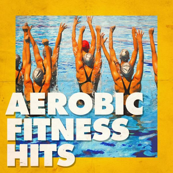 Aerobic Fitness Hits | Power Music Workout – Download and listen to