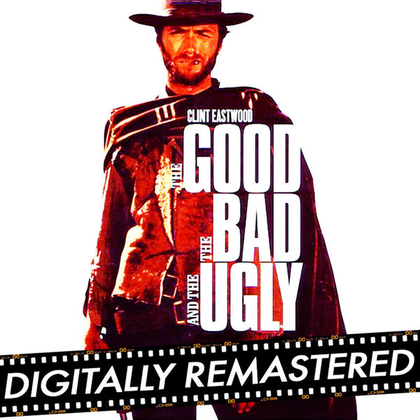 Ennio Morricone - The Good, The Bad and The Ugly (Original Motion Picture Soundtrack) [Digitally Remastered]