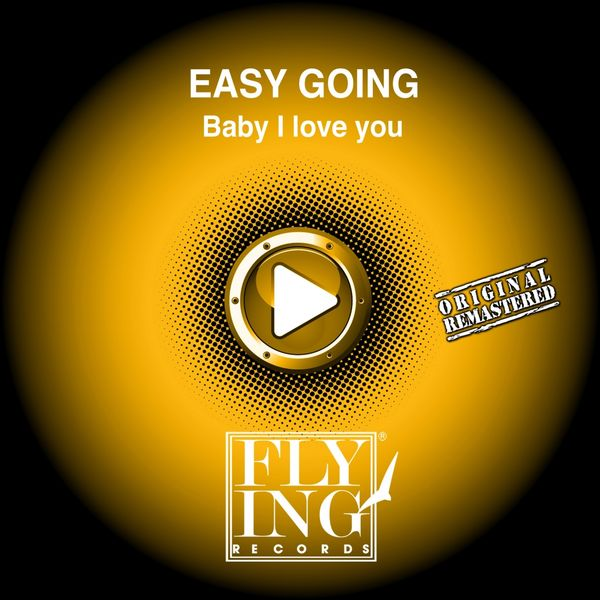 Easy Going - Baby I Love You