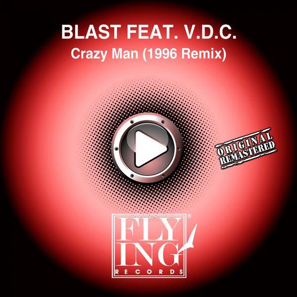 Blast - Crazy Man (1996 Remix)