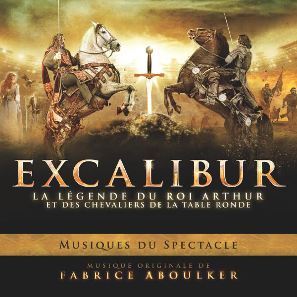 excalibur la l gende du roi arthur et des chevaliers de la table ronde fabrice aboulker. Black Bedroom Furniture Sets. Home Design Ideas