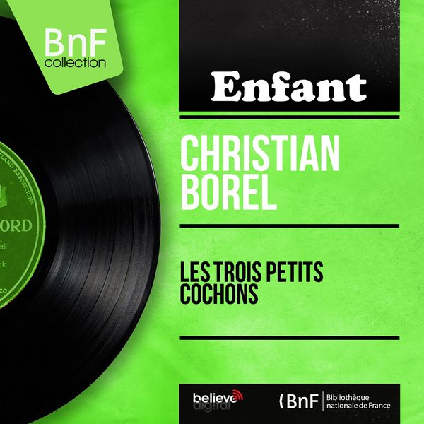 Christian Borel - Les trois petits cochons (Mono Version)