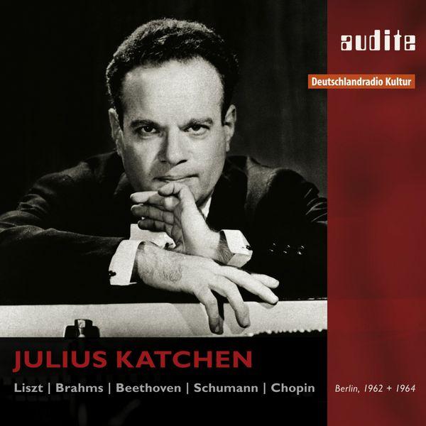 Julius Katchen - Julius Katchen plays Liszt, Brahms, Beethoven, Schumann and Chopin