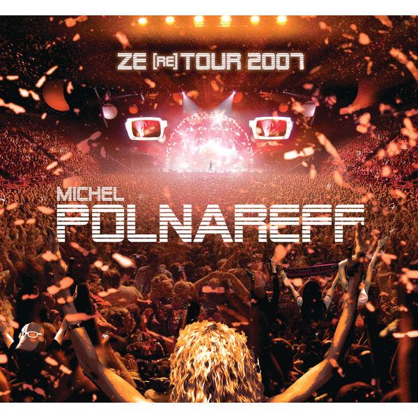 Michel Polnareff|Ze  Tour 2007 (Live Ze (re) Tour, Bercy, Paris / 2007)