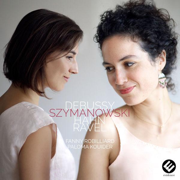 Fanny Robilliard - Debussy, Szymanowski, Hahn, Ravel