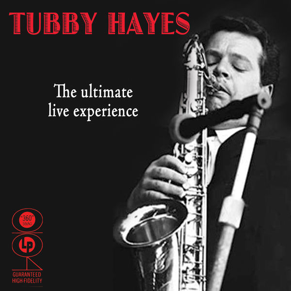 Tubby Hayes - The Ultimate Live Experience