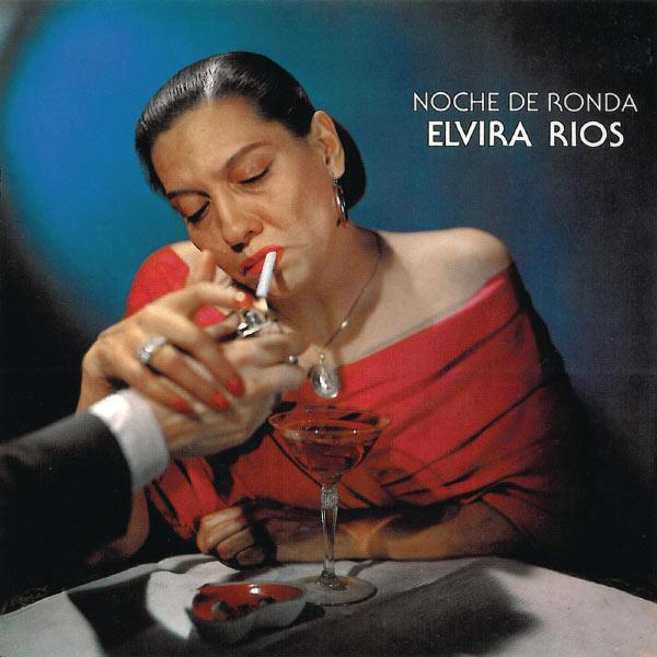Elvira Rios - Noche De Ronda