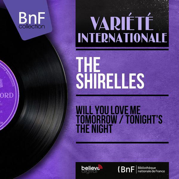 The Shirelles - Will You Love Me Tomorrow / Tonight's the Night (Mono Version)