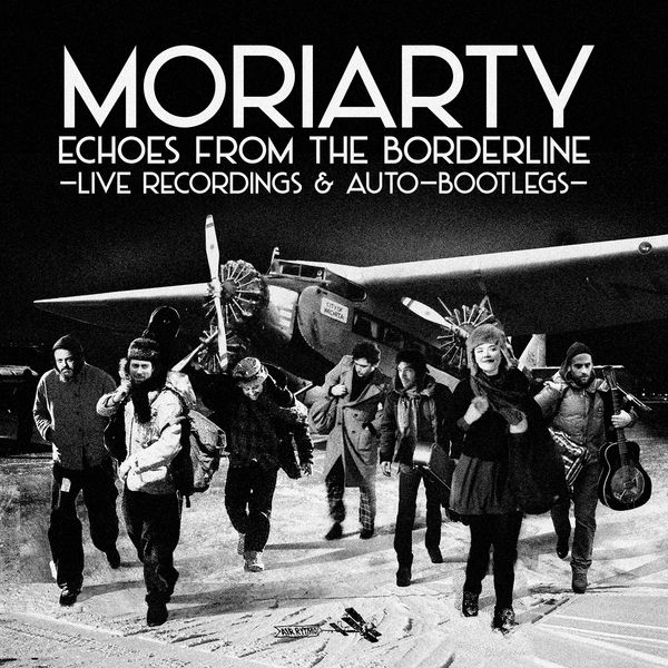 Moriarty - Echoes From The Borderline - Live Recordings & Auto-Bootlegs