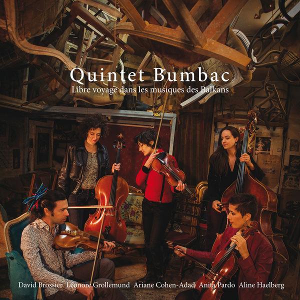 Quintet Bumbac - Libre voyage dans les musiques des Balkans