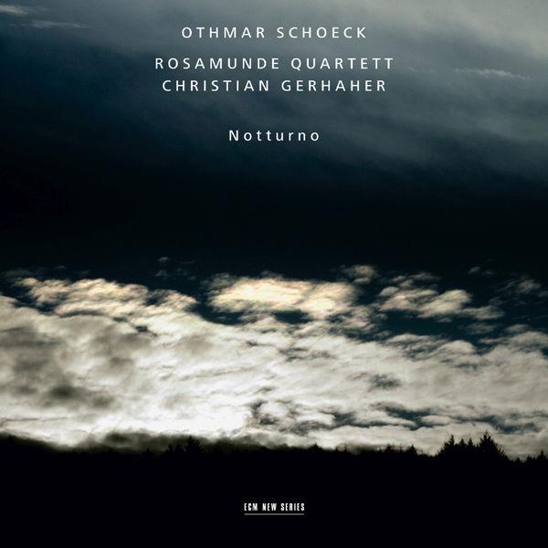 Christian Gerhaher - Othmar Schoeck: Notturno