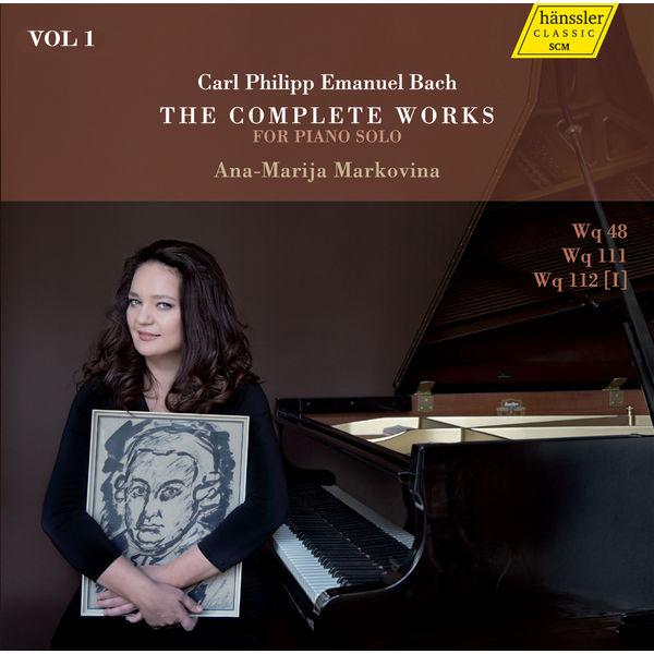 Ana-Marija Markovina - Carl Philipp Emanuel Bach : The Complete Works for Piano Solo, Vol. 1