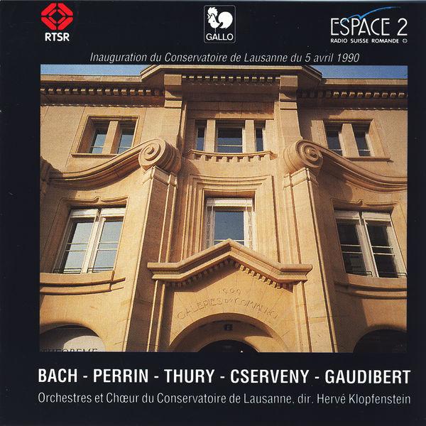 Johann Sebastian Bach - Orchestres et chœur du Conservatoire de Lausanne: Bach, Perrin, Thury, Cserveny, Gaudibert